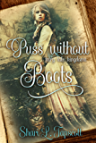 Puss without Boots: A Puss in Boots Retelling (Fairy Tale Kingdoms Book 1)