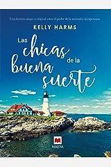 Las chicas de la buena suerte (Grandes Novelas) (Spanish Edition) Kindle Edition