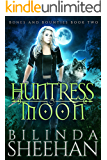 Huntress Moon (Bones and Bounties Book 2)