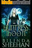 Huntress Moon: An Urban Fantasy Fae Romance (Bones and Bounties Book 2)