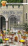 Muffin But Murder (Merry Muffin Mystery)