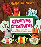 Donna Wilson's Creative Creatures: A Step-by-Step Guide to Making Your Own Creations