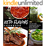 Keto Flavors Cookbook: 75 Low Carb Homemade Sauces, Rubs, Marinades, Butters and more (Elizabeth Jane Cookbook Book 11) (English Edition)
