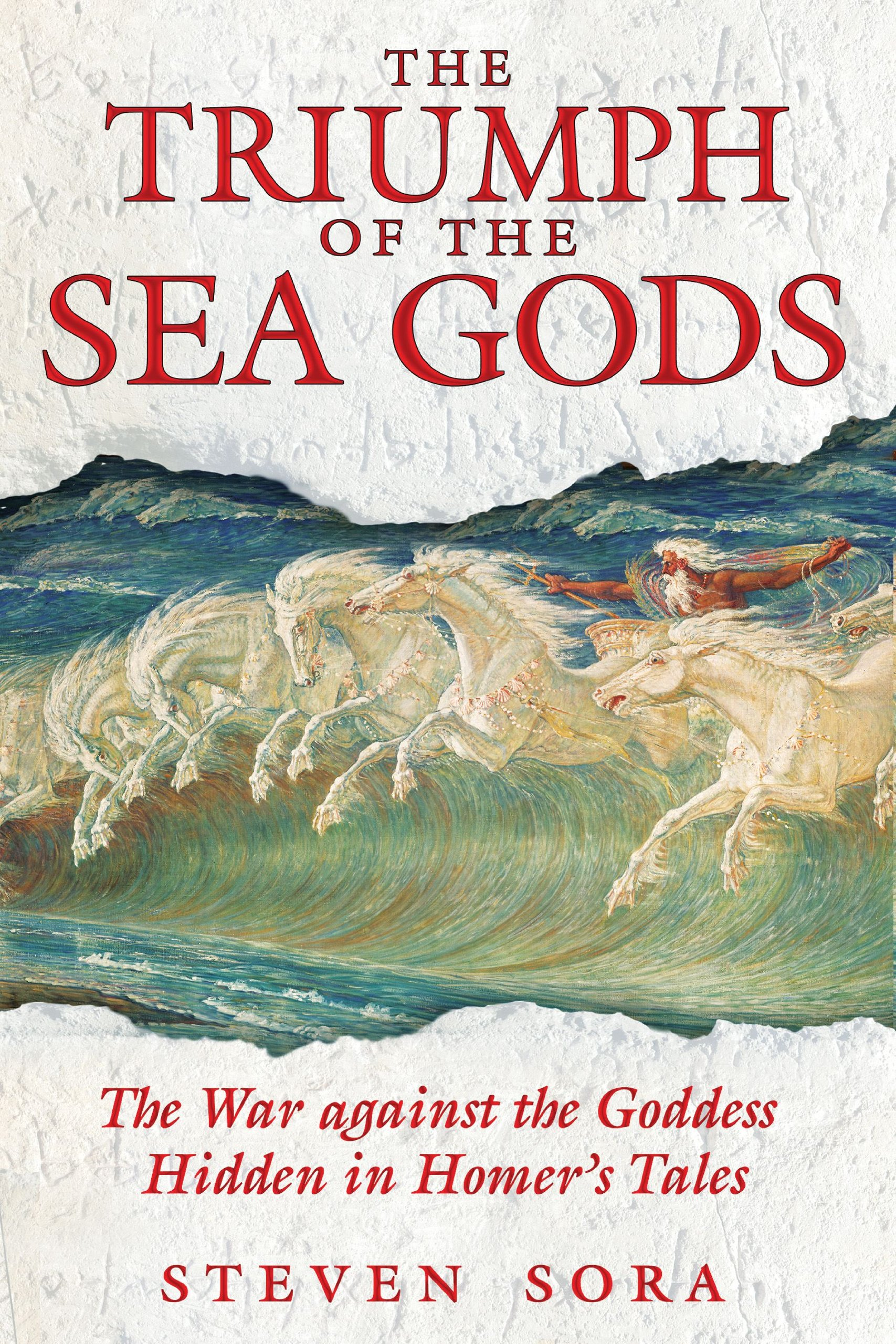 Amazon the triumph of the sea gods the war against the amazon the triumph of the sea gods the war against the goddess hidden in homers tales 9781594771439 steven sora books fandeluxe Image collections
