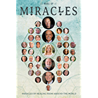Wakeup: Miracles of Healing From Around the World (English Edition)