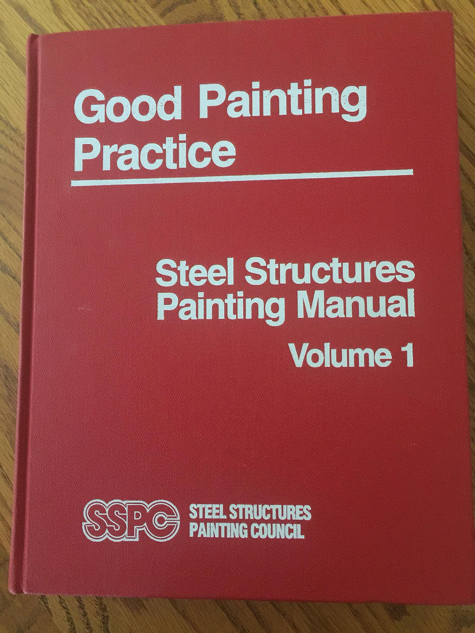 good painting practice steel structures painting manual volume 1 rh amazon com steel structures painting manual vol 1 steel structures painting manual vol 1