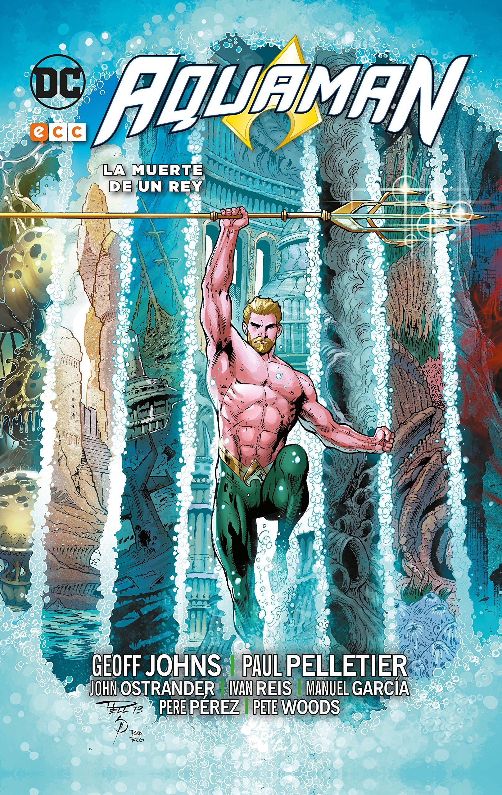 Aquaman vol.4: La muerte de un rey Tapa dura – 27 jun 2017 Geoff Johns ECC Ediciones 8417147136