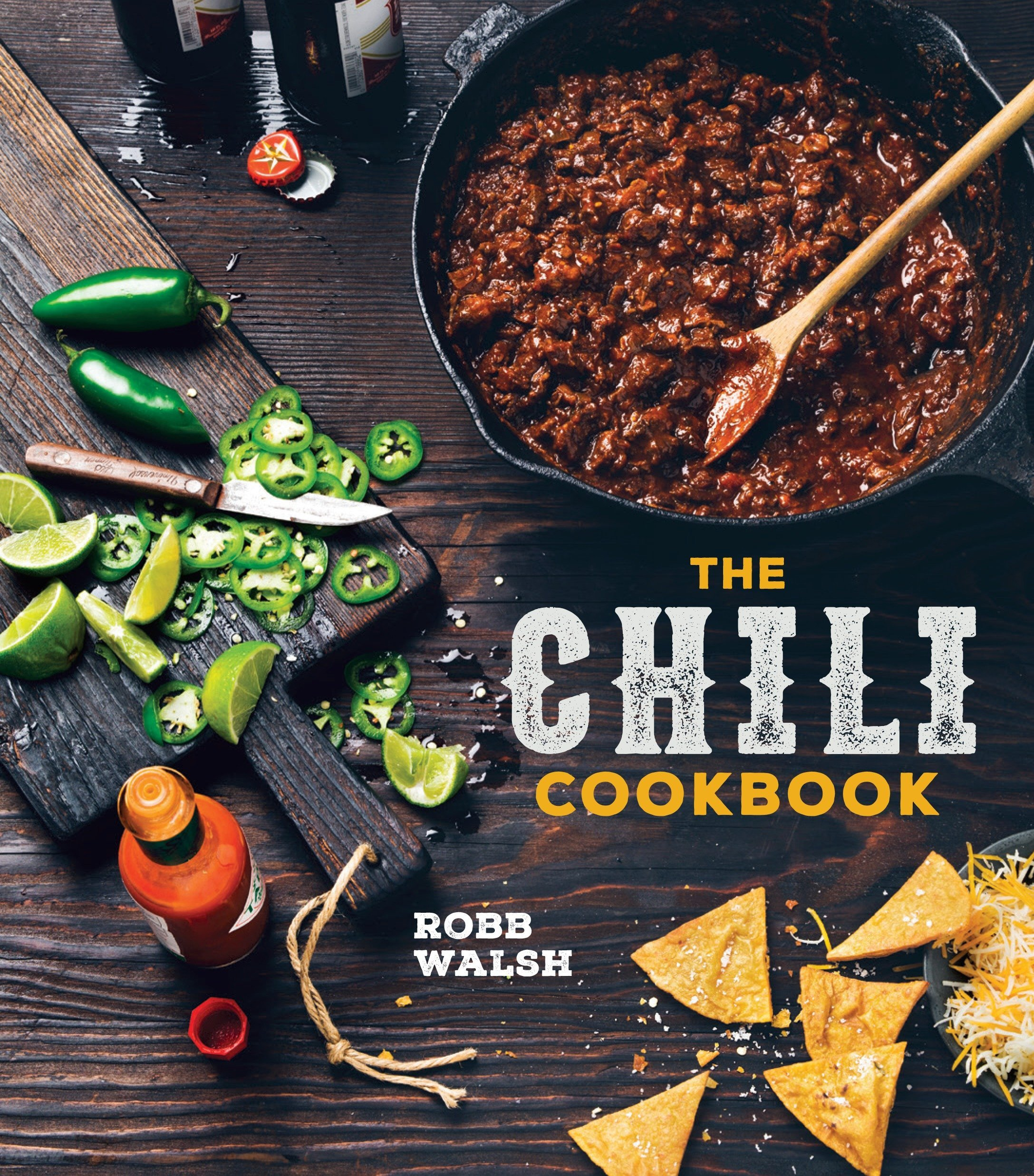 The Chili Cookbook: A History of the One-Pot Classic, with Cook-off Worthy Recipes from Three-Bean to Four-Alarm and Con Carne to Vegetarian pdf