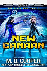 New Canaan: A Military Science Fiction Space Opera Epic (Aeon 14: The Orion War Book 2) Kindle Edition