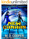 New Canaan: A Military Science Fiction Space Opera Epic (Aeon 14: The Orion War Book 2)