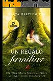Un regalo familiar: Una fábula sobre la herencia ancestral, el transgeneracional y sus repercusiones en nuestras vidas (URF nº 1) (Spanish Edition)