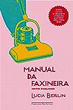 Manual da faxineira: Contos escolhidos