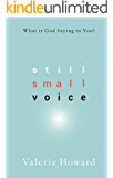 Still Small Voice: What is God Saying to You?