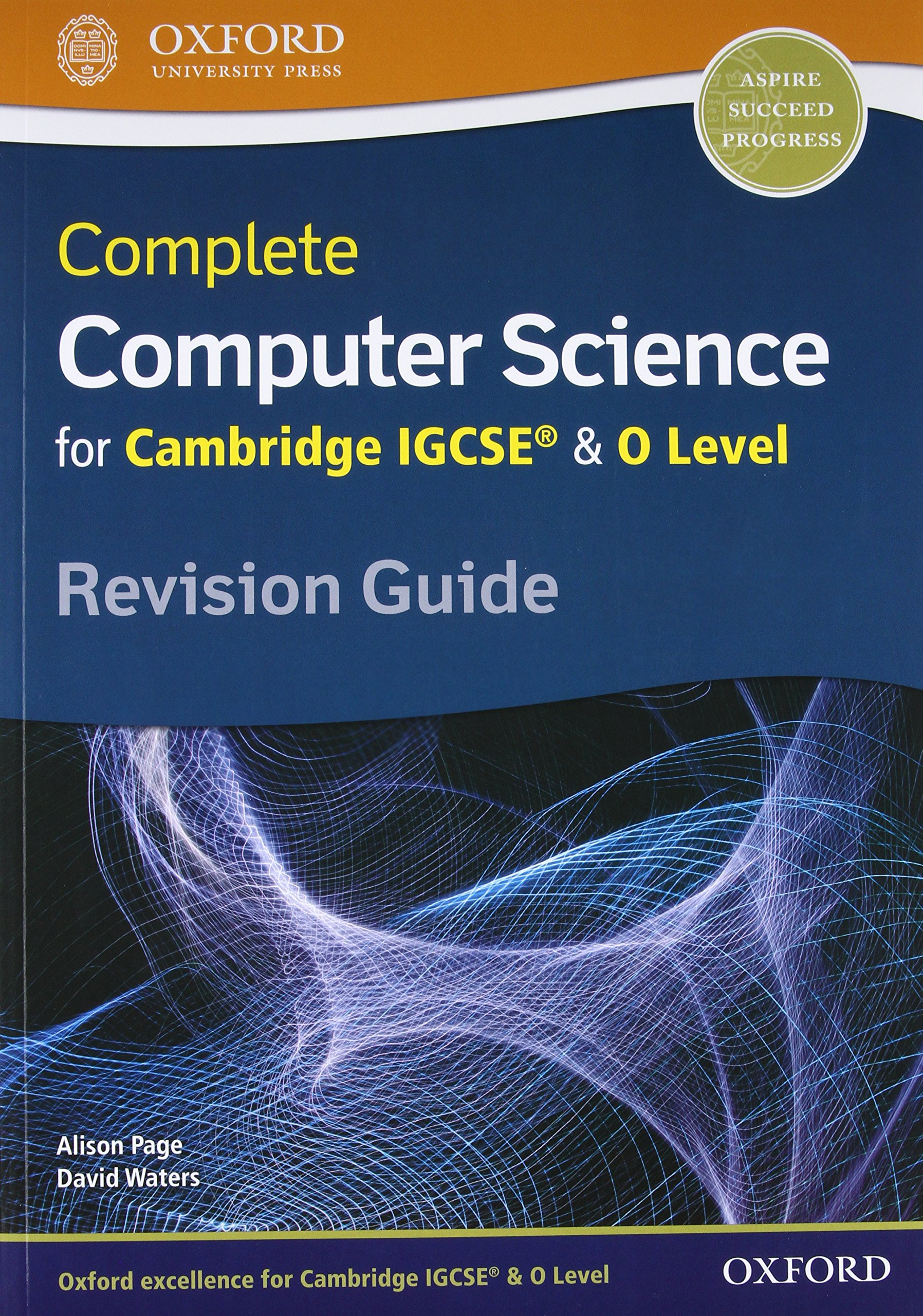 Complete Computer Science for Cambridge IGCSE® & O Level Revision Guide:  Amazon.co.uk: Alison Page, David Waters: 9780198367253: Books