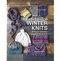 Head-to-Toe Winter Knits: 100 quick and easy accessories to knit book cover