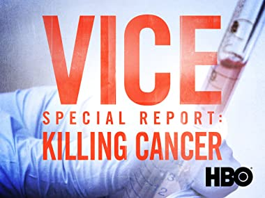 Amazon com: Watch VICE Special Report: Killing Cancer Season