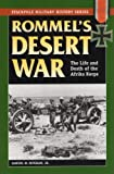 Rommel's Desert War: The Life and Death of the Afrika Korps (Stackpole Military History S.)