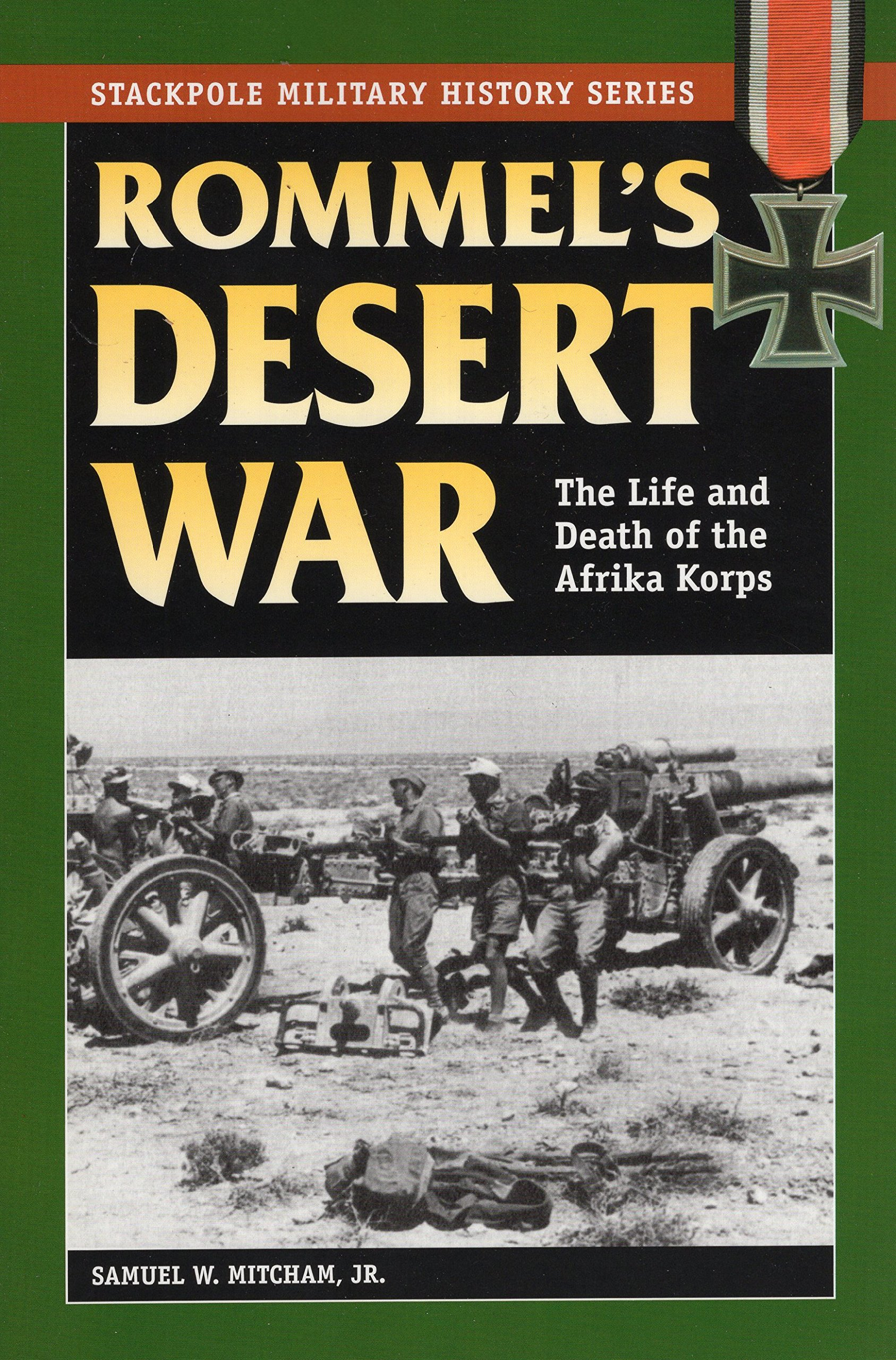 Download Rommel's Desert War: The Life and Death of the Afrika Korps (Stackpole Military History Series) pdf epub