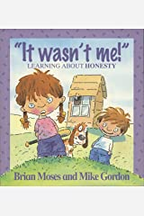 It Wasn't Me! - Learning About Honesty (Values) Kindle Edition