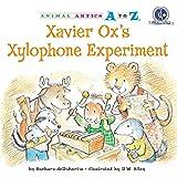 Xavier Ox's Xylophone Experiment (Animal Antics A to Z)