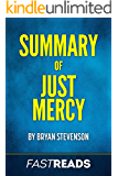 Summary of Just Mercy: by Bryan Stevenson | Includes Key Takeaways & Analysis