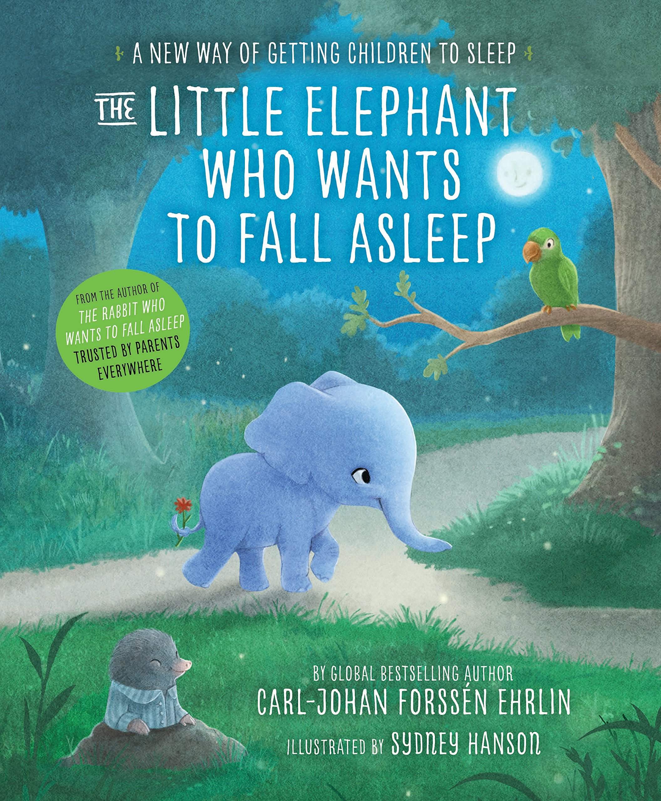 The Little Elephant Who Wants To Fall Asleep: A New Way Of Getting Children  To