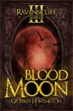 Blood Moon: The Ravenscliff Series - Book Three
