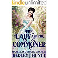 The Lady and the Commoner: Secrets and Second Chances: A Clean & Sweet Historical Regency Romance Novel
