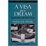 A Visa for a Dream: Dominicans in the United States (Part of the New Immigrants Series)