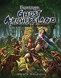 Frostgrave: Ghost Archipelago: Fantasy Wargames in the Lost Isles (Frostgrave Ghost Archipelago)