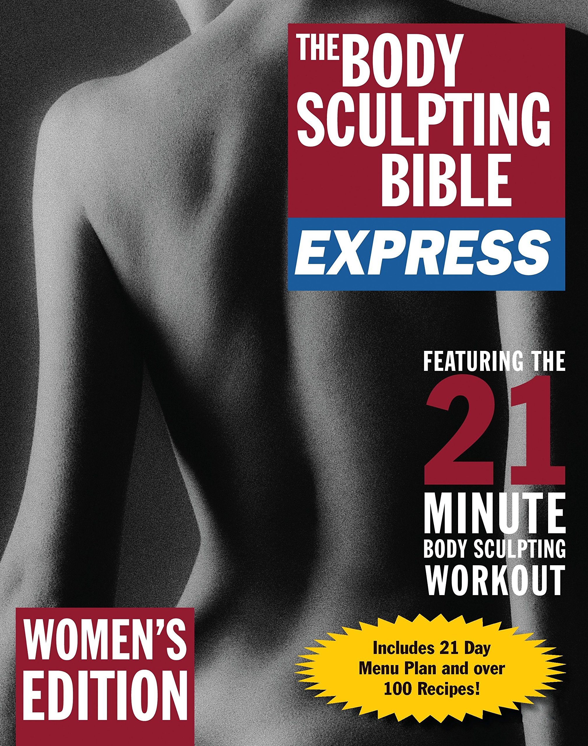 Download The Body Sculpting Bible Express for Women (Bonus Feature: 75 Quick & Healthy Recipes): The Sexy Shape-Up for Ladies Only PDF