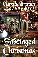 Sabotaged Christmas (An Appleton, WV Romantic Mystery Book 1) Kindle Edition