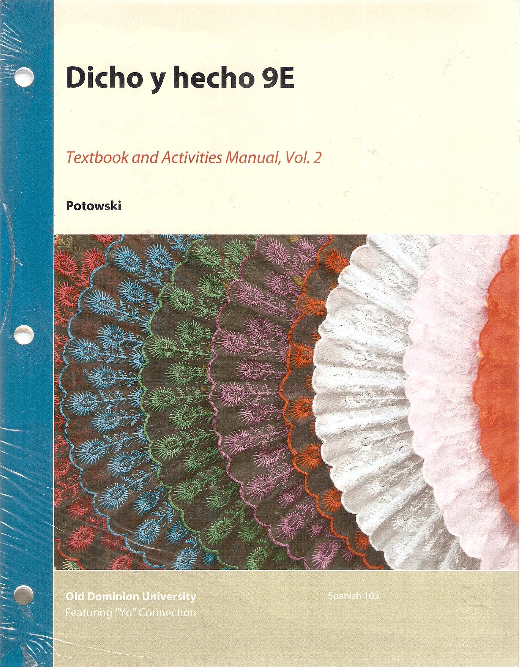 """Dicho y hecho: Textbook and Activities Manual, Volume 2 - 9th Edition (Old  Dominion University, Spanish 102 Featuring """"Yo"""" Connection""""): ..."""