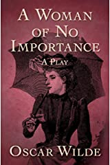 A Woman of No Importance: A Play Kindle Edition