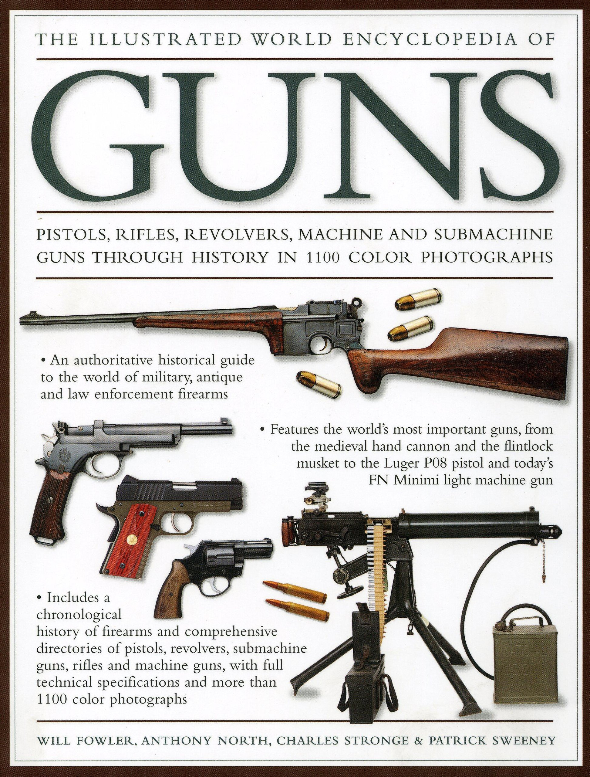 An Illustrated Historical Reference To Over 500 Military Law Enforcement And Antique Firearms From Around The World The World Encyclopedia of Pistols Revolvers /& Submachine Guns