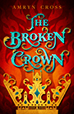 The Broken Crown (The Narrow Gate Book 1)