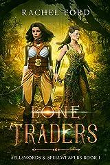 Bone Traders (Sellswords & Spellweavers Book 1) Kindle Edition