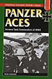 Panzer Aces I: German Tank Commanders of WWII (Stackpole Military History Series)