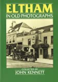 Eltham in Old Photographs (Britain in Old Photographs)