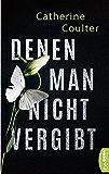 Denen man nicht vergibt (Ein FBI Thriller mit Dillon Savich und Lacey Sherlock 6) (German Edition)