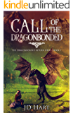 Call of the Dragonbonded: Book of Fire (The Dragonbonded Return 1)