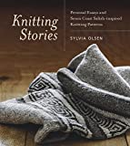 Knitting Stories: Personal Essays and Seven Coast Salish-inspired Knitting Patterns
