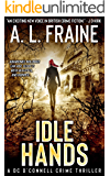 Idle Hands: A Chilling British Crime Thriller (A DC O'Connell Crime Thriller Book 2)
