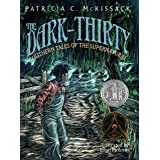 The Dark-Thirty: Southern Tales of the Supernatural (Coretta Scott King Author Award Winner)