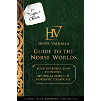 For Magnus Chase: Hotel Valhalla Guide to the Norse Worlds: Your Introduction to Deities, Mythical Beings, & Fantastic Creatures (Magnus Chase and the Gods of Asgard)