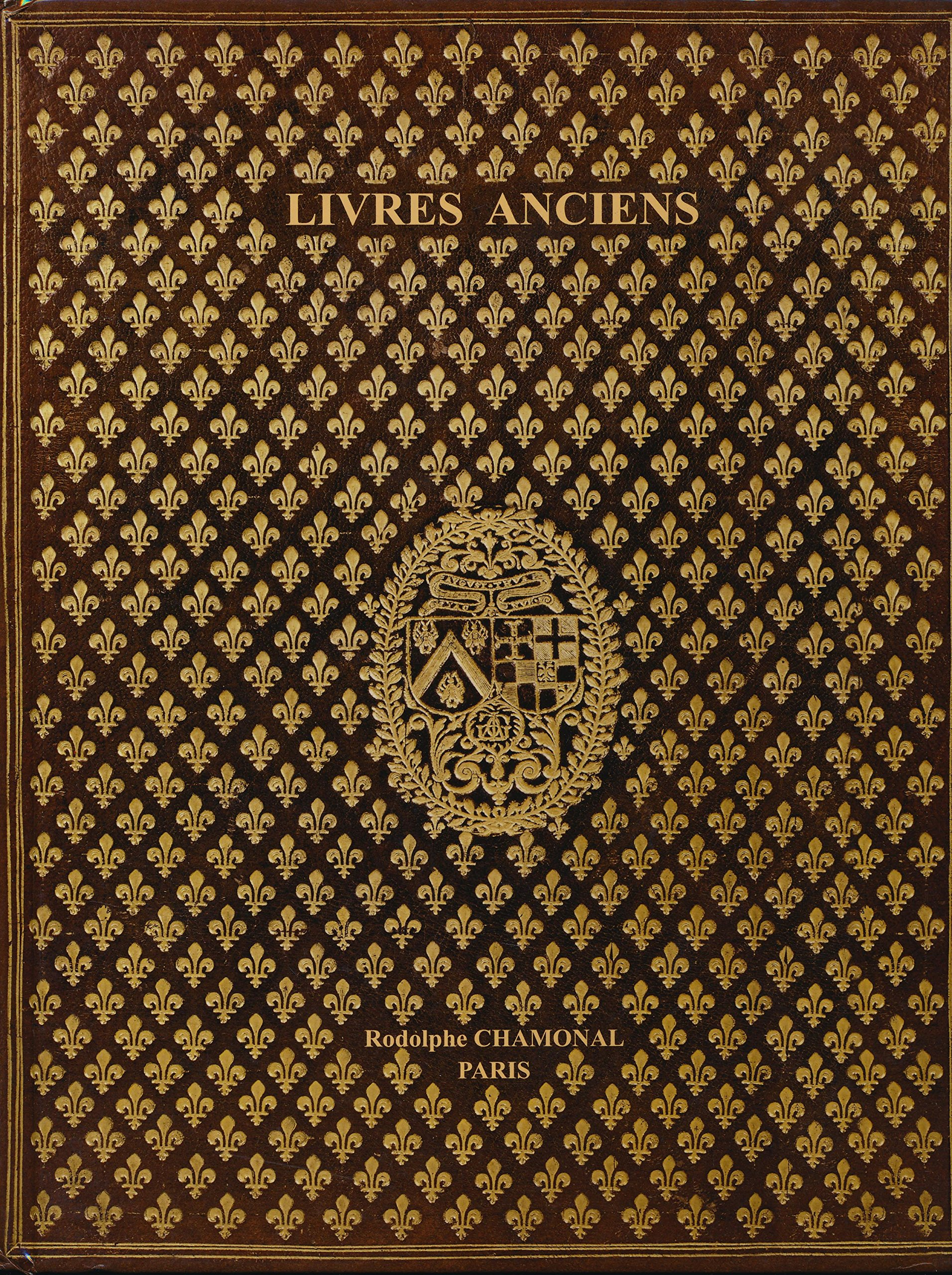 Livres Anciens Rodolphe Chamonal Bookseller S Catalogue