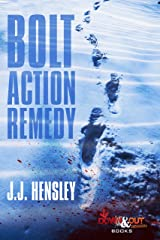 Bolt Action Remedy (Trevor Galloway Thriller Book 1) Kindle Edition