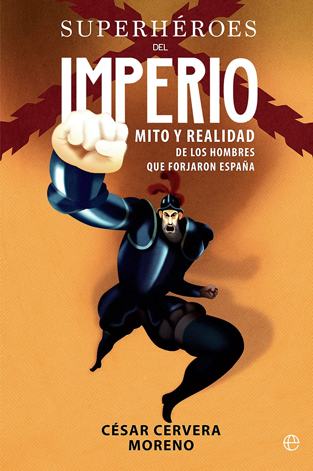 Superhéroes del Imperio (Historia) eBook: Cervera, César: Amazon ...