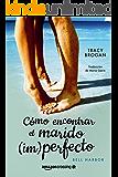 Cómo encontrar el marido (im)perfecto (Historias de Bell Harbor nº 2) (Spanish Edition)