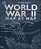 World War II Map by Map (English Edition)